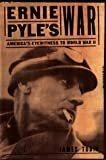 Ernie Pyle's War: America's Eyewitness to World War II (Modern War Studies) (0700608974) by Tobin, James