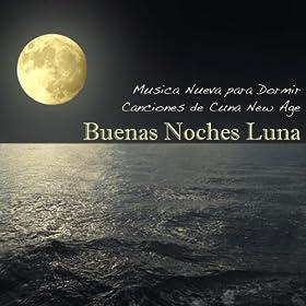 Buenas Noches Luna: Canciones de Cuna New Age & Musica