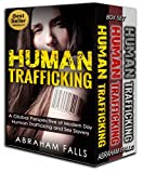 Human Trafficking: Complete Series - Global Perspective of Sex Slavery, Young Man's Point of View of Human Trafficking In Thailand, Mother's Point of View     Sex Slavery, Thailand, Asia Book 1)
