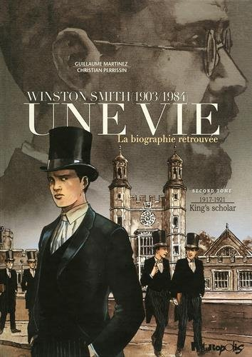 une-vie-tome-2-kings-scholar-1917-1921-winston-smith-1903-1984-la-biographie-retrouvee