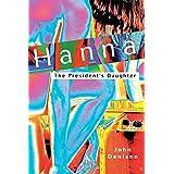 Hanna: The President's Daughterby John Denison