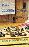 Dear Christian College: He who has ears, let him hear.