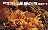 Favorite Bread Machine Recipes (Magnetic Book) (1558671528) by German, Donna Rathmell