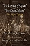 "The Bagnios of Algiers and ""The Great Sultana"": Two Plays of Captivity (0812222156) by Cervantes, Miguel de"