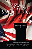 img - for Plain Speaking - A Reporters Conversations with President George W. Bush and Prime Minister Tony Blair's Conversations with Wife Cherie book / textbook / text book