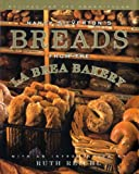 : Nancy Silverton's Breads from the La Brea Bakery: Recipes for the Connoisseur
