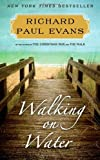 Walking on Water: A Novel (The Walk)
