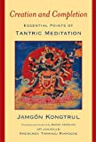 Creation and Completion: Essential Points of Tantric Meditation (English Edition)