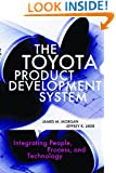 The Toyota Product Development System: Integrating People, Process And Technology