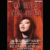 To Wake the Dead | [Richard Laymon]