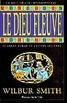 Le Dieu fleuve: Le grand roman de l'�...
