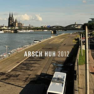 Arsch Huh 2012