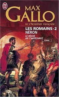 Les Romains [02] : Néron : le règne de l'Antéchrist