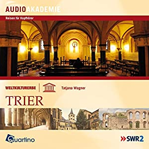 Weltkulturerbe - Trier Hörbuch