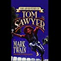 The Adventures of Tom Sawyer Audiobook by Mark Twain Narrated by Patrick Fraley