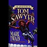 The Adventures of Tom Sawyer (       UNABRIDGED) by Mark Twain Narrated by Patrick Fraley