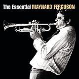The Essential Maynard Ferguson
