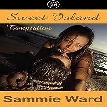 Sweet Island Temptation (       UNABRIDGED) by Sammie Ward Narrated by Eliza Enea