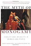 img - for The Myth of Monogamy: Fidelity and Infidelity in Animals and People book / textbook / text book