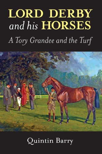 Lord Derby and His Horses: A Tory Grandee and the Turf PDF