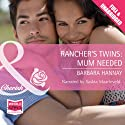 Rancher's Twins: Mum Needed (       UNABRIDGED) by Barbara Hannay Narrated by Saskia Maarleveld