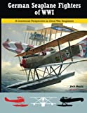 img - for German Seaplane Fighters of WWI: A Centennial Perspective on Great War Seaplanes (Volume 2) book / textbook / text book