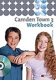 Camden Town - Ausgabe 2005 für Gymnasien: Camden Town - Allgemeine Ausgabe 2005 für Gymnasien: Workbook 3 mit Audio-CD