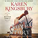 Love Story: A Novel Audiobook by Karen Kingsbury Narrated by To Be Announced