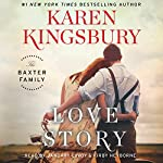 Love Story: A Novel | Karen Kingsbury