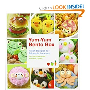 Yum-Yum Bento Box: Fresh Recipes for Adorable Lunches Maki Ogawa and Crystal Watanabe