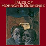 Tales of Horror and Suspense: 50 Great Classic Horror Stories | H. P. Lovecraft,E. F. Benson,Robert E. Howard,W. F. Harvey,Edgar Allan Poe