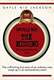 Orville Nix:  The Missing JFK Assassination Film (English Edition)