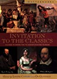 img - for Invitation to the Classics: A Guide to Books You've Always Wanted to Read (Masterworks Series) book / textbook / text book