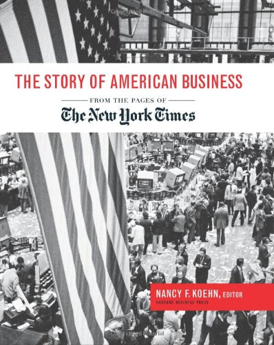 The Story of American Business: From the Pages of the New...