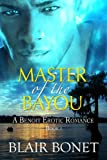Master of the Bayou (A Benoit Erotic Romance)