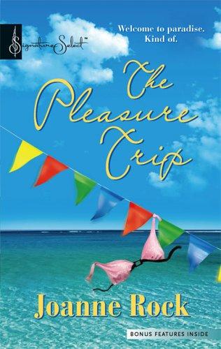The Pleasure Trip (Harlequin Signature Select)