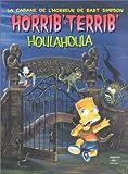 La cabane de l'horreur de Bart Simpson : Horrib'-Terrib' houlahoula (French Edition)