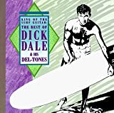 cover of King Of The Surf Guitar: The Best Of Dick Dale & His Del-Tones