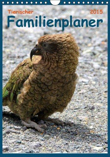 Tierischer Familienplaner 2015 (Wandkalender 2015 DIN A4 hoch): Freuen Sie sich auf einen tierisches Jahr 2015. (Monatskalender, 14 Seiten), Buch