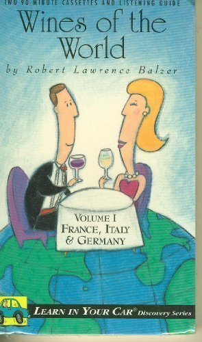 Wines of the World: Volume I: France, Italy, Germany with Book (Learn in Your Car Audio Discovery) (v. 1)