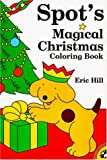 Spot's Magical Christmas Coloring Book (0140563210) by Hill, Eric