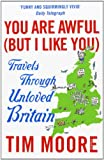 img - for You are Awful (But I Like You): Travels Through Unloved Britain book / textbook / text book