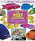 The Reef Aquarium (Mini Encyclopedia Series)