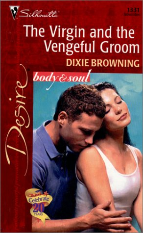 Virgin And The Vengeful Groom (The Passionate Powers) (Silhouette Desire), DIXIE BROWNING