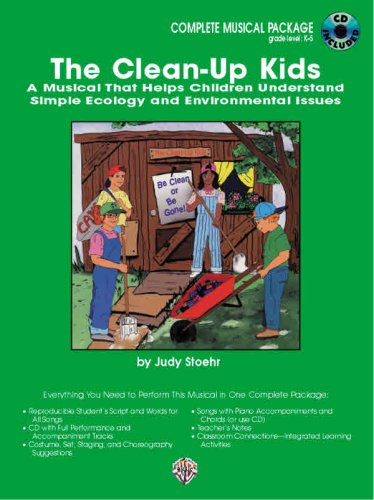 The Clean-Up Kids (A Musical That Helps Children Understand Simple Ecology and Environmental Issues): Complete Package (Book & CD)
