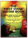 "The ""First Stage"" Guitar Book: Learn How to Play Guitar Easily & Quickly!"