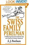 The Swiss Family Perelman: A Rollicki...