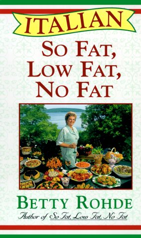 Italian So Fat, Low Fat, No Fat: More Than 100 Recipes for Special Occasions