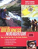 The Essential Wilderness Navigator: How to Find Your Way in the Great Outdoors, Second Edition