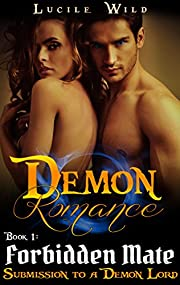 DEMON ROMANCE: Forbidden Mate: Submission to a Demon Lord (Paranormal BBW Menage Romance) (Dark Prince Shifter Series Book 1)